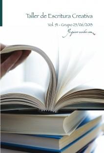 """Taller de Escritura Creativa Vol. 91 - Grupo 25/06/2013. """"YoQuieroEscribir.com"""""""
