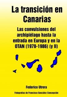 La transición en Canarias: Las convulsiones del archipiélago hasta la entrada en Europa y en la OTAN (1978-1986) (y II)