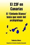 El 23F en Canarias: El 'Elefante Blanco' tenía que venir del archipiélago