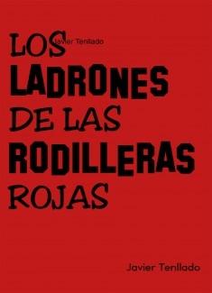 Los ladrones de las rodilleras rojas
