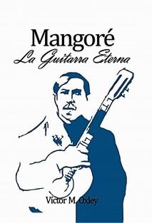 Mangoré La Guitarra Eterna