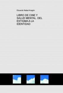 LIBRO DE CINE Y SALUD MENTAL. DEL ESTIGMA A LA IDENTIDAD