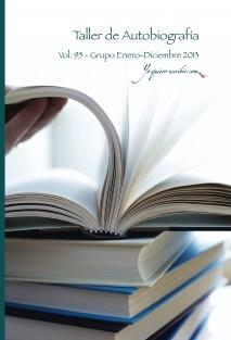 """Taller de Autobiografia - Vol. 95 - Enero-Junio 2013. """"YoQuieroEscribir.com"""""""