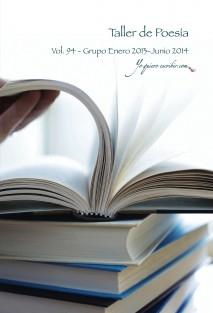 """Taller de Poesía - Vol. 94 – Enero 2013 -Junio 2014. """"YoQuieroEscribir.com"""" –"""