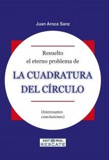 RESUELTO EL ETERNO PROBLEMA DE LA CUADRATURA DEL CÍRCULO