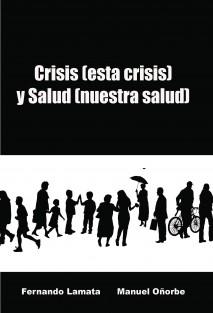 Crisis (esta crisis) y Salud (nuestra salud)