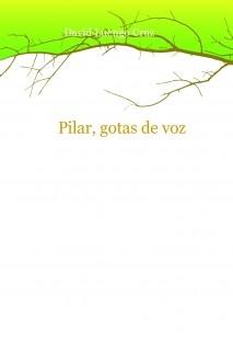 Pilar, gotas de voz