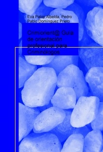 Crimiorient@ Guía de orientación profesional para Criminólogos