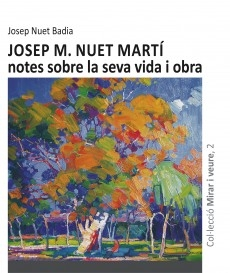 Josep M. Nuet Martí, notes sobre la seva vida i obra