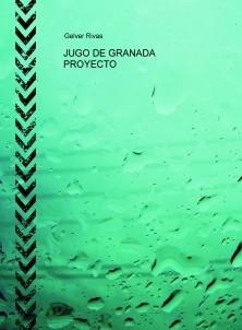 JUGO DE GRANADA PROYECTO