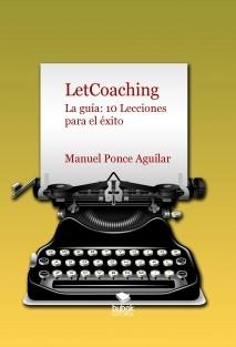 LetCoachin. La guía: 10 Lecciones para el éxito