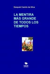 LA MENTIRA MÁS GRANDE DE TODOS LOS TIEMPOS