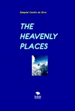 Libro THE HEAVENLY PLACES, autor EZEQUIEL CAMILO DA SILVA zequi