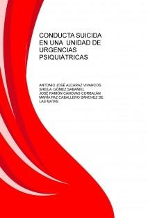 CONDUCTA SUICIDA EN UNA  UNIDAD DE URGENCIAS PSIQUIÁTRICAS