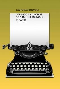 LOS NIDOS Y LA CRUZ DE SAN LUIS 1982-2014 2º PARTE