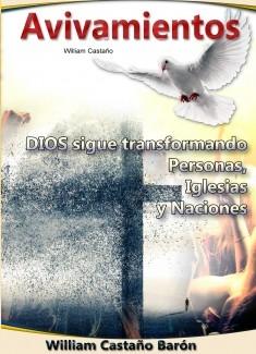 Avivamientos - Dios sigue transformando Personas, Iglesias, Naciones