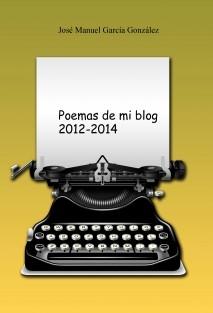 Poemas de mi blog 2012-2014