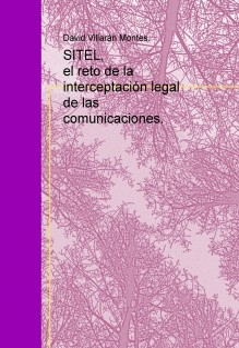 SITEL, el reto de la interceptación legal de las comunicaciones.