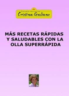 MÁS RECETAS RÁPIDAS Y SALUDABLES CON LA OLLA SUPERRÁPIDA