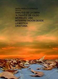 """ANALISIS DE LA OBRA """"A TRAVÉS"""" DE CILDO MEIRELES, UNA INTERPRETACIÓN DESDE LA MISTICA CRISTIANA."""