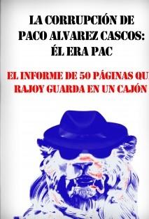 La corrupción de Paco Alvarez Cascos: él era PAC