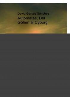 Autómatas, Del Gólem al Cyborg