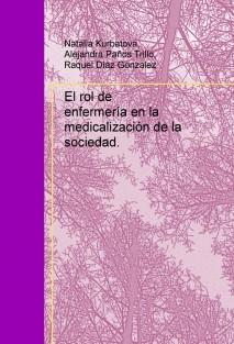 El rol de enfermería en la medicalización de la sociedad.