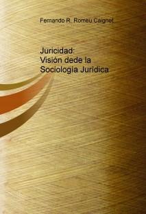 Juricidad: Visión dede la Sociología Jurídica