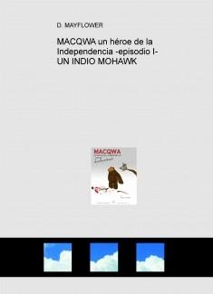 MACQWA un héroe de la Independencia -episodio I- UN INDIO MOHAWK