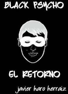 BLACK PSYCHO: EL RETORNO