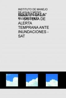 BOLETIN SAT N° 1 - SISTEMA DE ALERTA TEMPRANA ANTE INUNDACIONES - SAT