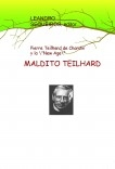 "MALDITO TEILHARD. Pierre Teilhard de Chardin y la ""New Age"""