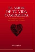 Libro El amor de tu vida compartida, autor Enriqueta Olivari - Shantidasi