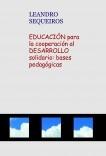 EDUCACIÓN para la cooperación al DESARROLLO solidario: bases pedagógicas