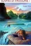 SOSPIRI DI PASSIONE 1. Poesie d'amore, romanticismo e passione. Vol. 1