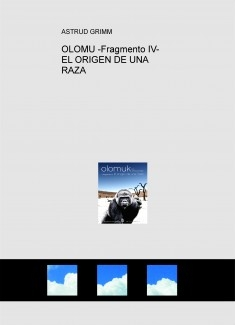 OLOMUK -Fragmento IV- EL ORIGEN DE UNA RAZA