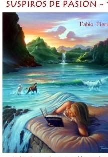 SUSPIROS DE PASIÓN 1. Poemas de amor, romanticismo y pasión. Vol. 1