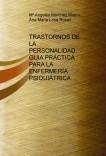 TRASTORNOS DE LA PERSONALIDAD. GUIA PRÁCTICA PARA LA ENFERMERÍA PSIQUIÁTRICA.