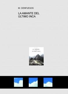 LA AMANTE DEL ÚLTIMO INCA
