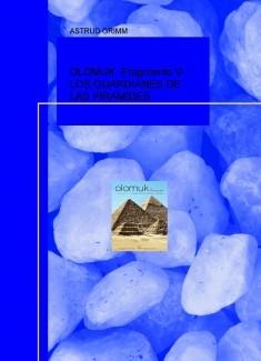 OLOMUK -Fragmento V- LOS GUARDIANES DE LAS PIRAMIDES