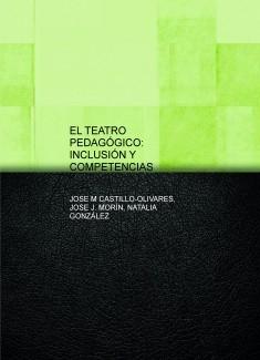 EL TEATRO PEDAGÓGICO: INCLUSIÓN Y COMPETENCIAS
