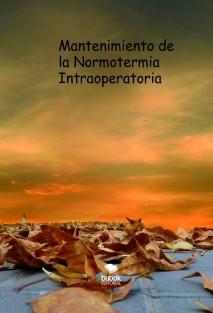 Mantenimiento de la Normotermia Intraoperatoria