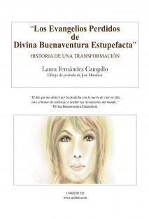 Los Evangelios Perdidos de Divina Buenaventura Estupefacta: Historia de una Transformación
