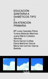PROGRAMA DE EDUCACIÓN SANITARIA A DIABÉTICOS TIPO 2 EN ATENCIÓN PRIMARIA