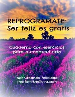 REPROGRÁMATE: ¡Ser feliz es gratis!