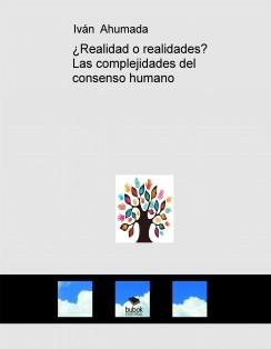 ¿Realidad o realidades? Las complejidades del consenso humano