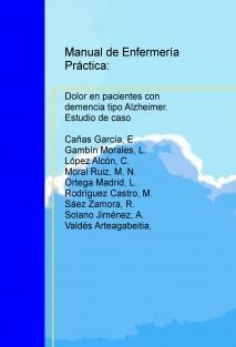 Manual de Enfermería Práctica: Dolor en pacientes con demencia tipo Alzheimer. Estudio de caso