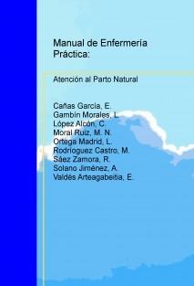 MANUAL DE ENFERMERÍA PRÁCTICA: ATENCIÓN AL PARTO NATURAL HUMANIZADO