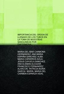 IMPORTANCIA DEL ORDEN DE LLENADO DE LOS TUBOS EN LA TOMA DE MUESTRAS SANGUINEAS POR ENFERMERIA