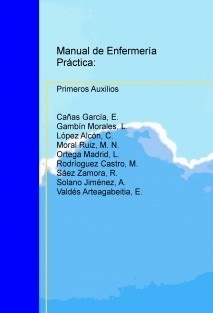 MANUAL DE ENFERMERIA PRÁCTICA: PRIMEROS AUXILIOS